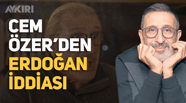 """Cem Özer'den Erdoğan iddiası: """"Benim sayemde başkan oldu"""""""