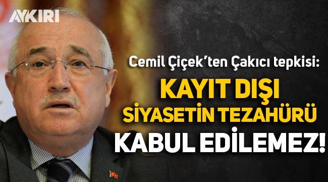 Cemil Çiçek'ten Alaattin Çakıcı tepkisi: Kayıt dışı siyasetin bir tezahürü, asla tasvip edilemez!