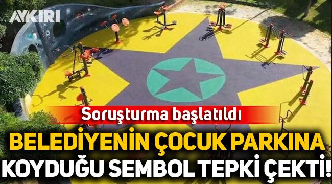 CHP'li Küçükçekmece Belediyesi'nin çocuk parkına koyduğu sembol tepki çekti! Soruşturma başlatıldı