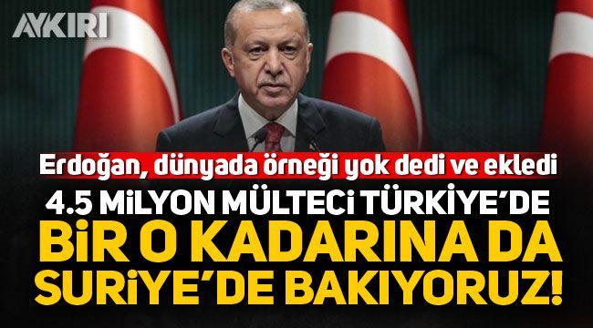 """Cumhurbaşkanı Erdoğan: """"4,5 milyon mülteciyi ülkemizde barındırıyoruz, bir o kadarını da Suriye'de bakıyoruz"""""""