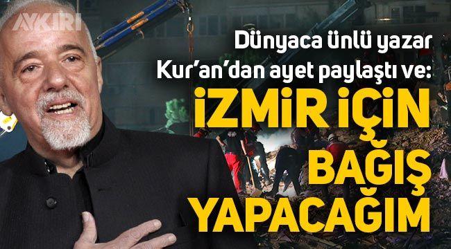 Dünyaca ünlü yazar Paulo Coelho: İzmir için bağış yapacağım