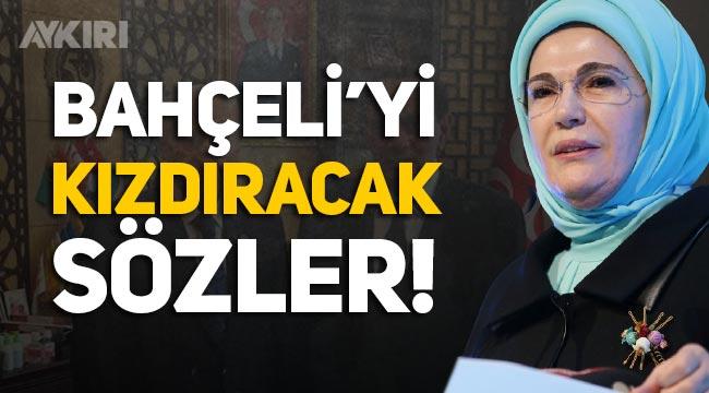 Emine Erdoğan'dan Devlet Bahçeli'yi kızdıracak Alaattin Çakıcı açıklaması