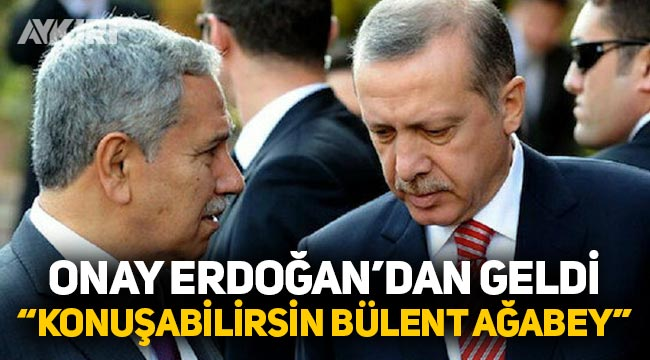 """Erdoğan'dan Arınç'a: """"Konuşabilirsin Bülent Abi"""""""