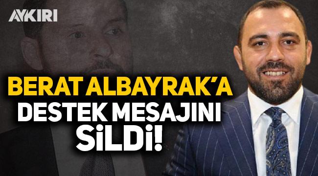 Erdoğan'ın Başdanışmanı Hamza Yerlikaya, Berat Albayrak'a destek mesajını sildi