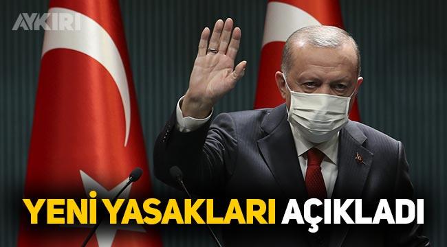 Erdoğan koronavirüste yeni yasakları açıkladı
