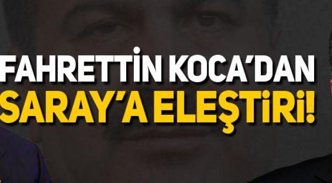 Fahrettin Koca'den Saray'a eleştiri: Daha sert önlemler alınsın isterdim