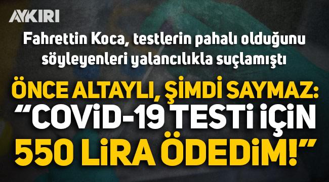 Fahrettin Koca, yalancılık demişti... İsmail Saymaz: Covid-19 testi için 550 lira ödedim