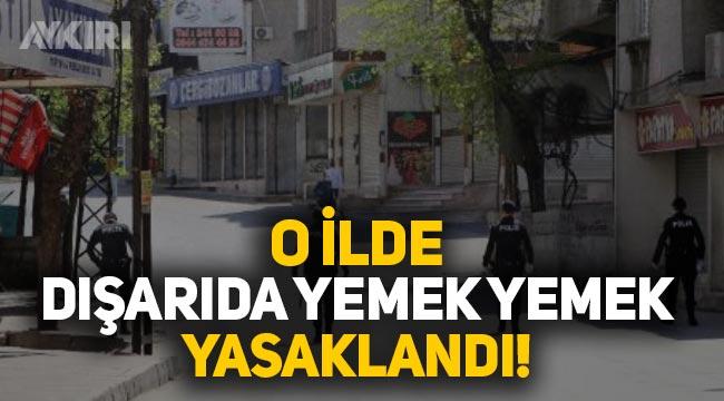 Gaziantep'te dışarıda yemek yasaklandı, kamuya açık yerlerde yemek yenilemeyecek