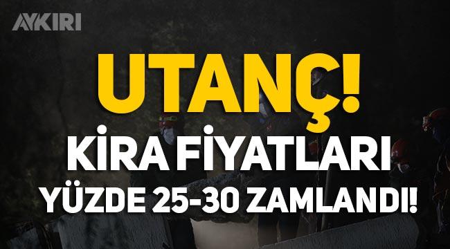 İzmir'de çirkin olay Kira fiyatları yüzde 25 zamlandı!