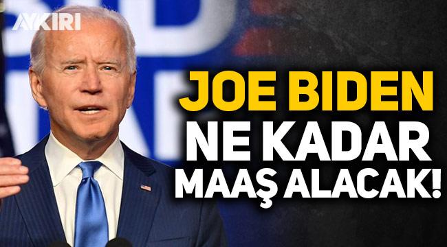 Joe Biden ne kadar maaş alacak?