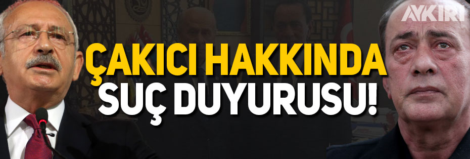 Kemal Kılıçdaroğlu, Alaatin Çakıcı hakkında suç duyurusunda bulundu