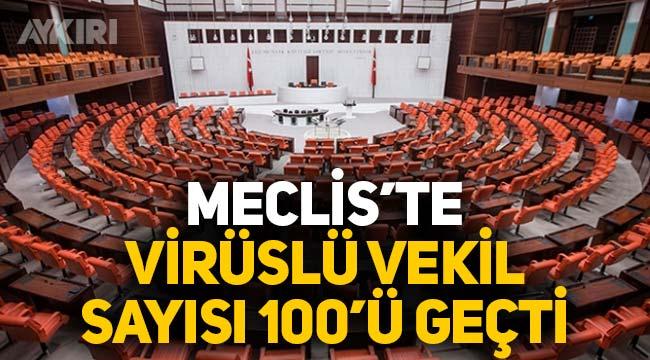Meclis'te koronavirüslü milletvekili sayısı 100'ü geçti