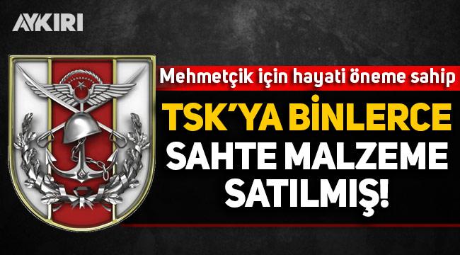 Mehmetçiğin canı bu malzemelere emanet: TSK'ya binlerce sahte ürün satılmış!