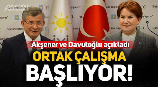 Meral Akşener ve Ahmet Davutoğlu açıkladı: Ortak çalışma başlıyor