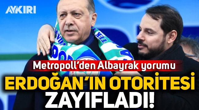 Metropoll Araştırma'dan Berat Albayrak yorumu: Erdoğan'ın otoritesi zayıfladı!
