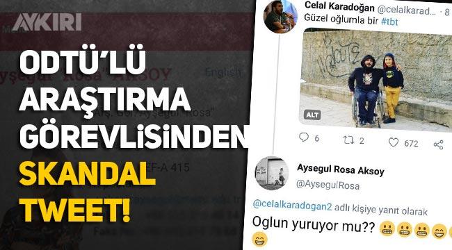 ODTÜ'lü Araştırma Görevlisi Ayşegül Rosa Aksoy engelli vatandaşla dalga geçmesine büyük tepki
