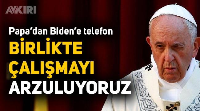 """Papa'dan Biden'e tebrik telefonu: """"Birlikte çalışmayı arzu ediyoruz"""