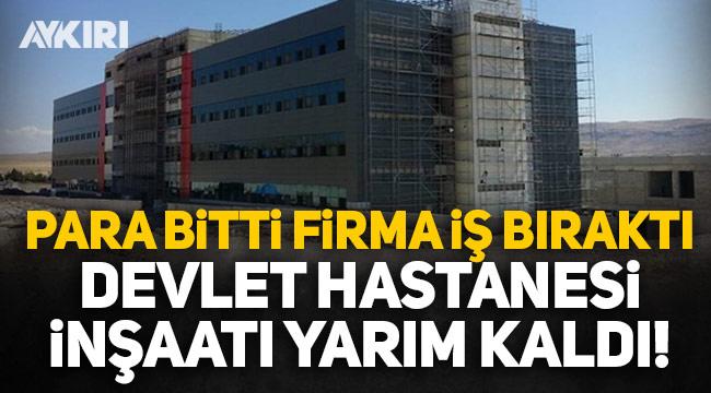 Para bitti firma iş bıraktı, devlet hastanesi inşaatı yarım kaldı!