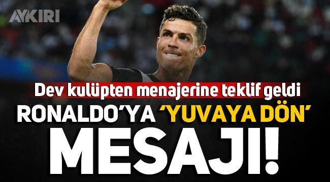 Ronaldo yuvaya mı dönüyor? Dev kulüpten Portekizli yıldız'a teklif geldi...