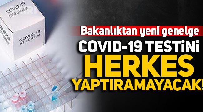 Sağlık Bakanlığı'ndan yeni genelge: Covid-19 testini herkes yaptıramayacak!