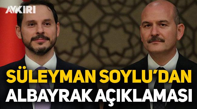 Süleyman Soylu'dan Berat Albayrak açıklaması