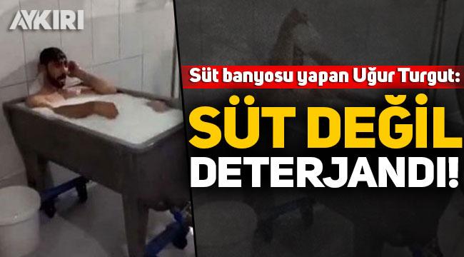 Süt fabrikasında banyo yapan Uğur Turgut: O süt değil, detarjandı!