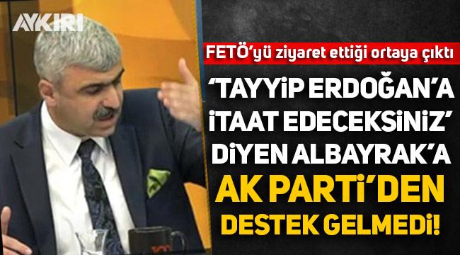 """""""Tayyip Erdoğan'a itaat edeceksiniz"""" diyen Mustafa Albayrak'a AK Parti'den destek gelmedi!"""