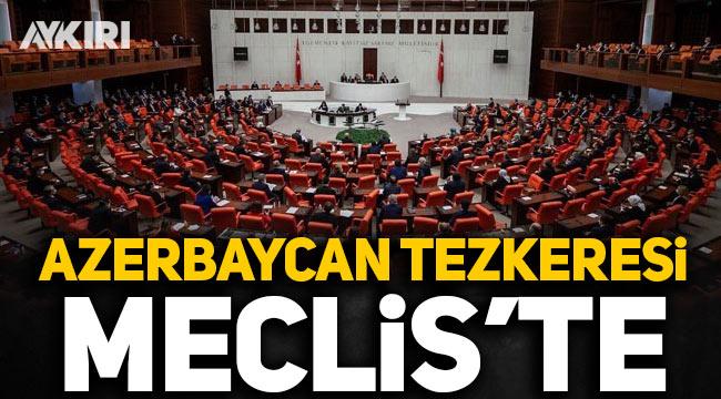 Türk askeri için Azerbaycan tezkeresi TBMM'de!