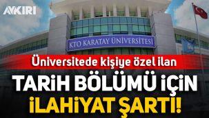 Üniversitede kişiye özel ilan: Tarih bölümü için ilahiyat mezunu şartı!