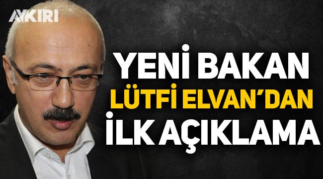 Yeni Hazine ve Maliye Bakanı Lütfi Elvan'dan ilk açıklama!