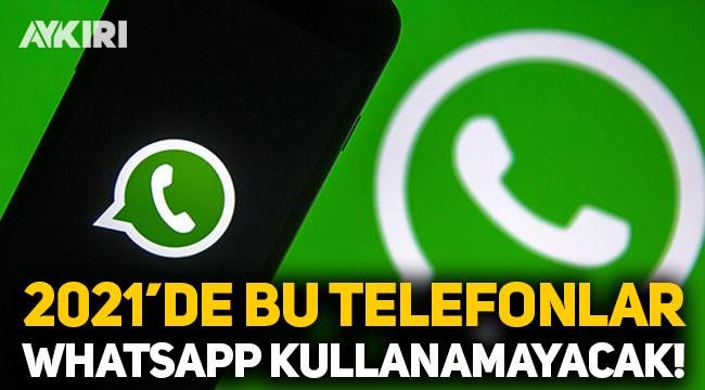 2021 yılında bu telefonlar WhatsApp kullanamayacak!