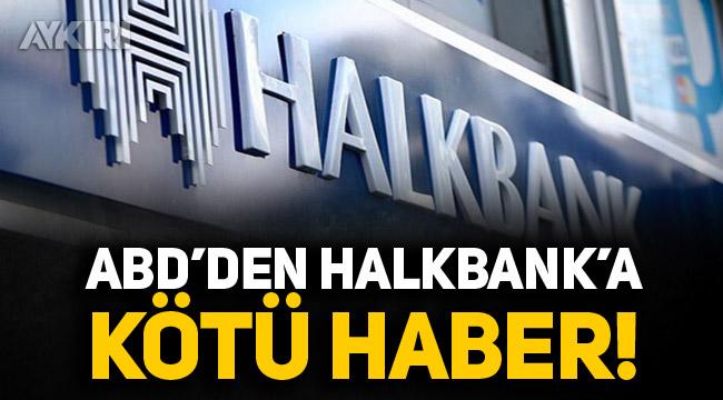 ABD'den Halkbank'a kötü haber!