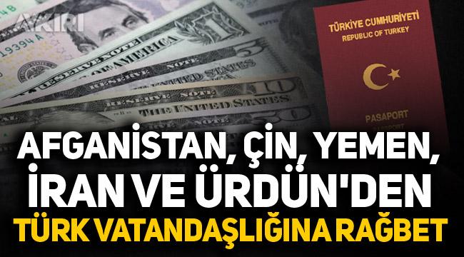 Afganistan, Çin, Yemen, İran ve Ürdün'den Türk vatandaşlığına rağbet!