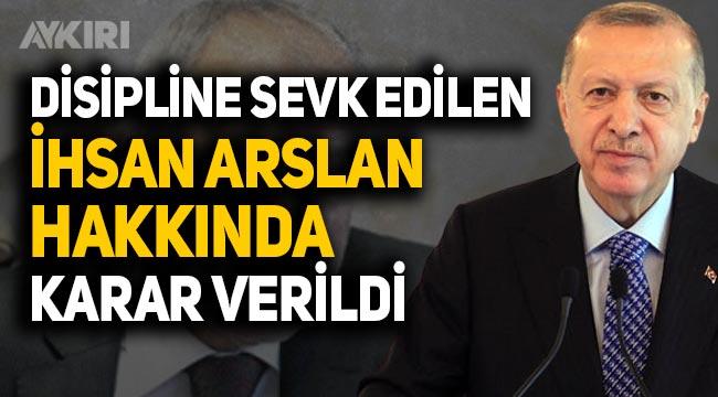 AK Parti'deki İhsan Arslan krizine Erdoğan müdahalesi