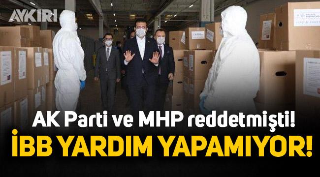 AK Parti ve MHP reddetmişti. İBB yardım yapamıyor!