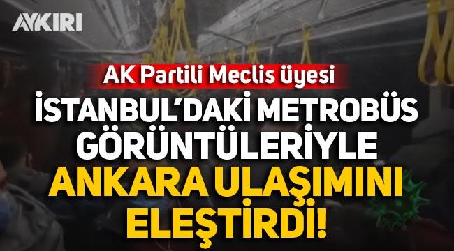 AK Partili ABB Meclis üyesi, İstanbul'daki görüntülerle Ankara'daki ulaşımı eleştirdi