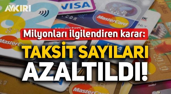 BDDK'dan milyonlarca insanı etkileyen yeni karar: Taksit sayıları azaltıldı!