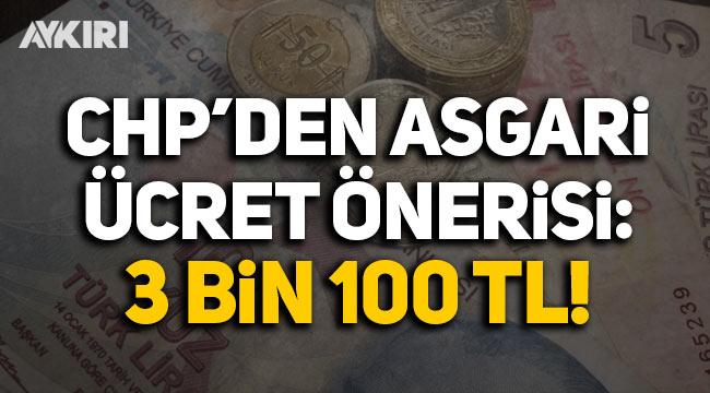 "CHP'den ""Asgari ücret 3 bin 100 TL olsun"" önerisi!"