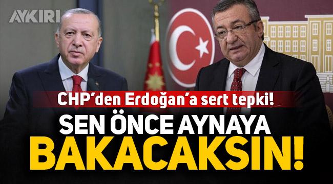 CHP'den Erdoğan'a sert tepki: Sen önce aynaya bakacaksın!