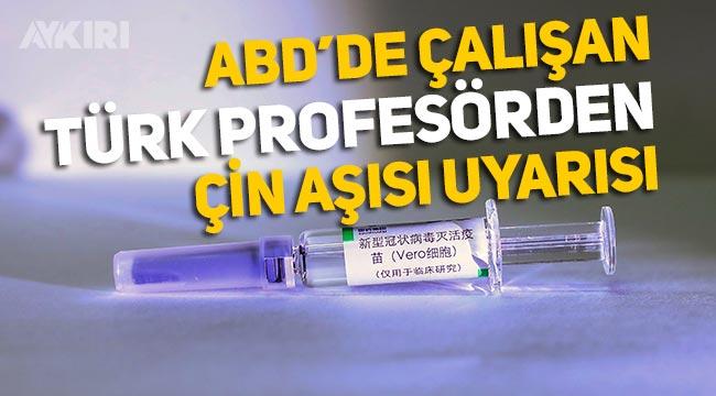 Çin aşısı güvenli mi, ABD'de çalışan Türk profesörden çarpıcı iddialar!