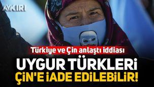 Türkiye ve Çin anlaştı iddiası: Uygur Türkleri Çin'e iade edilebilir!