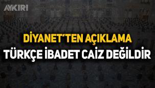 Diyanet İşleri Başkanlığı'ndan Türkçe ibadet açıklaması