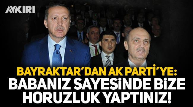 Erdoğan Bayraktar'dan AK Parti'ye gönderme: Babanız sayesinde bize horozluk yaptınız