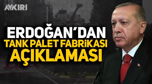 Erdoğan'dan Tank Palet Fabrikası açıklaması
