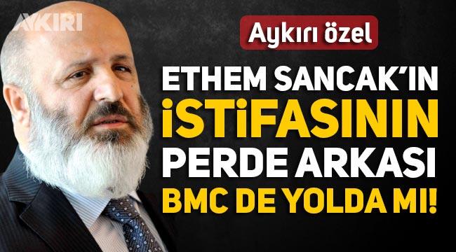 Ethem Sancak TOGG'dan neden istifa etti, BMC'den istifa gelir mi?