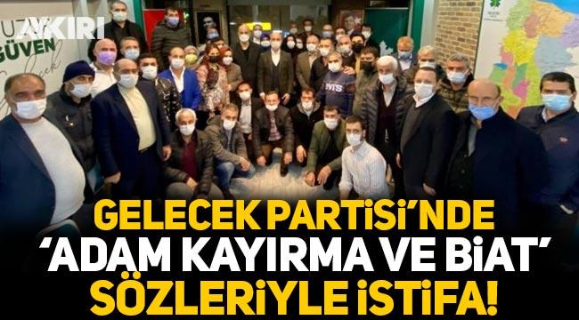 Gelecek Partisi'nde 'adam kayırma ve biat' sözleriyle toplu istifa!