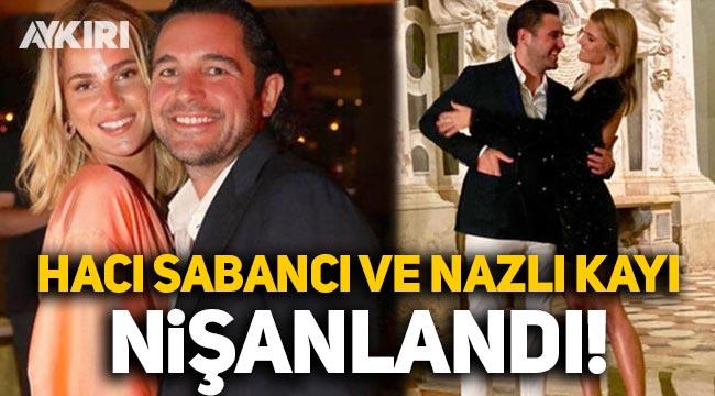 Hacı Sabancı ile Nazlı Kayı nişanlandı!