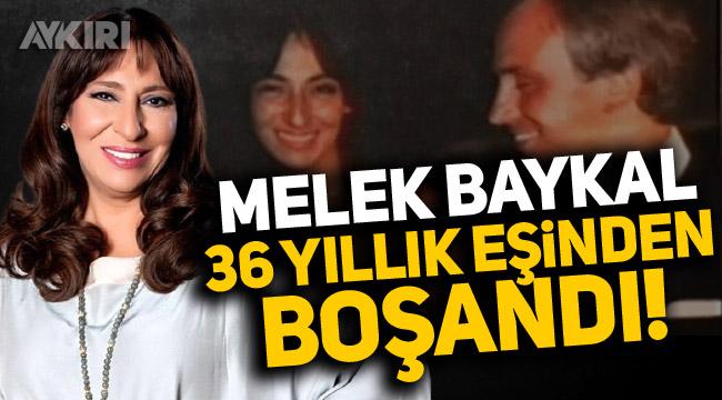 Melek Baykal 36 yıllık eşinden boşandı!