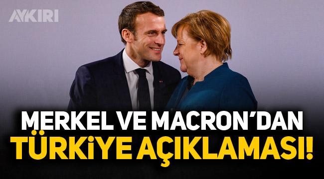 Merkel ve Macron'dan Türkiye mesajı!