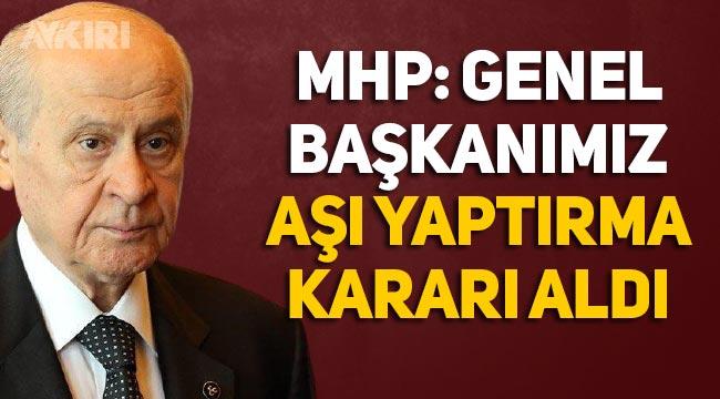 """MHP: """"Genel başkanımız Devlet Bahçeli aşı yaptırma kararı almıştır"""""""